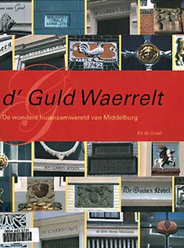 Een bloemlezing over de huisnamen van Middelburg en hun achterliggende betekenis